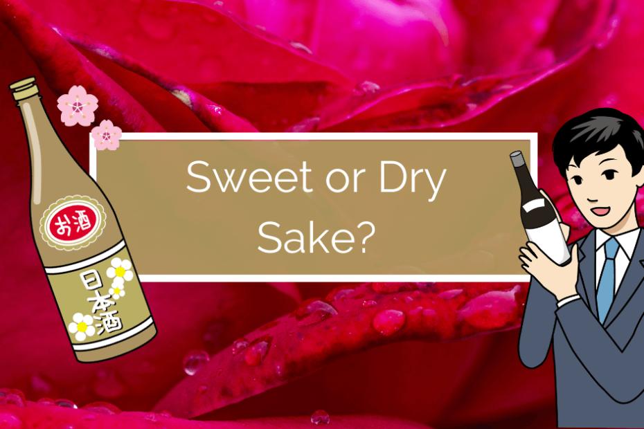 Sweet or Dry Sake
